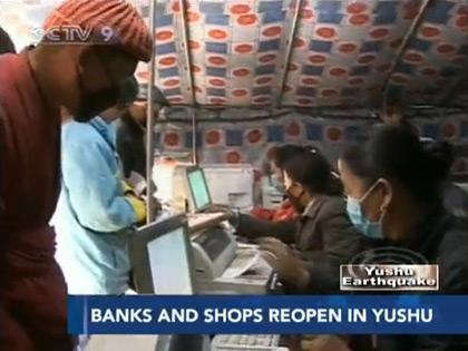 Banks and vendors in Yushu have reopened for business for the first time since the quake struck more than a week ago.